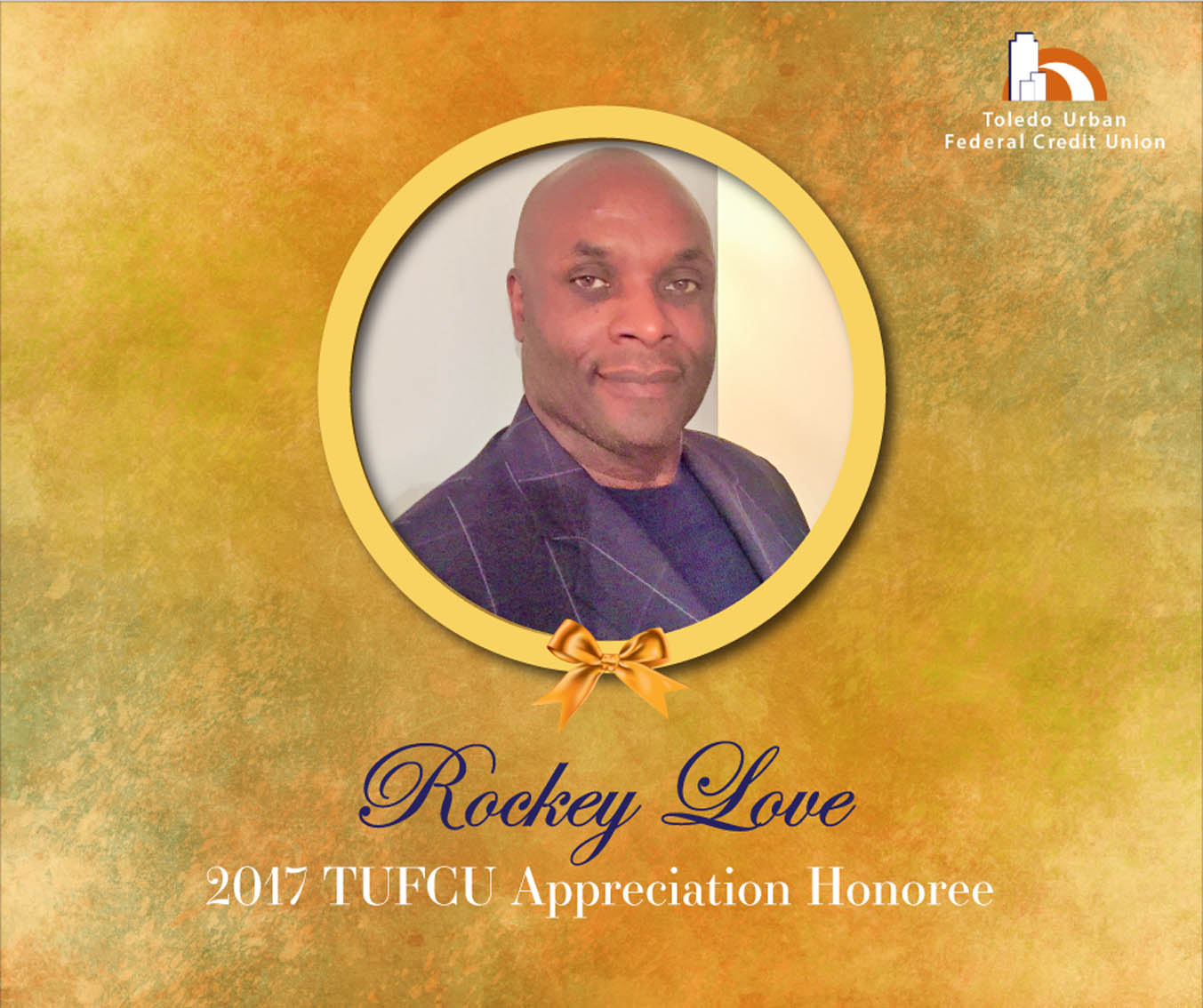 Image of Rockey Love, 2017 T.U.F.C.U. Appreciation Honoree.